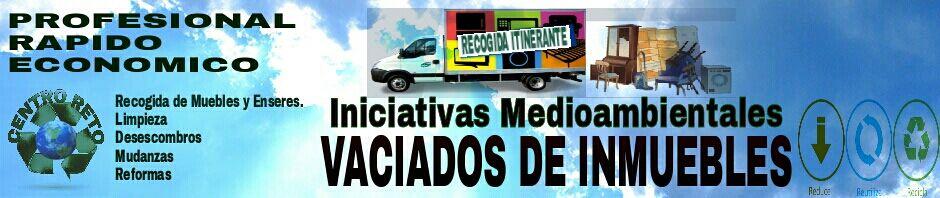 RECOGIDA DE MUEBLES Y VACIADOS DE PISOS  RECOGIDA DE MUEBLES Y MUDANZAS
